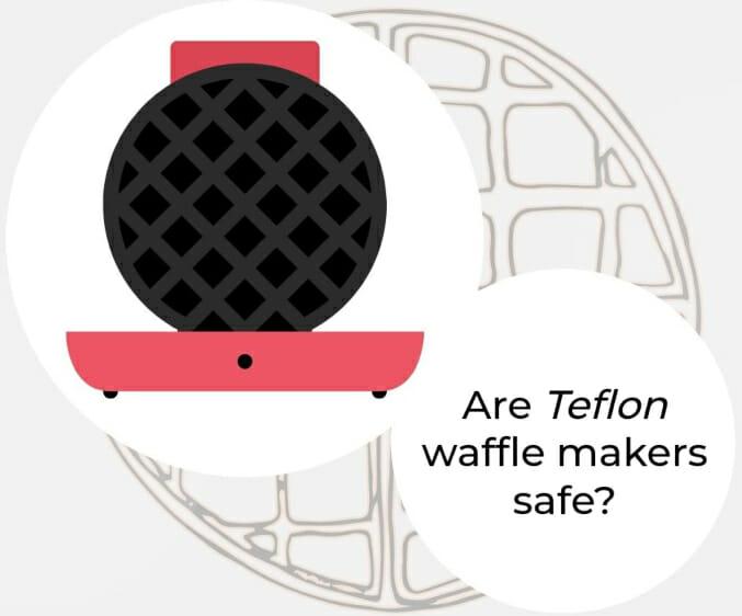 are-Teflon-waffle-makers-safe