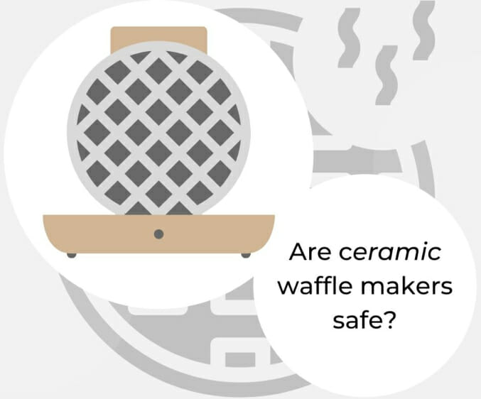 are-ceramic-waffle-makers-safe